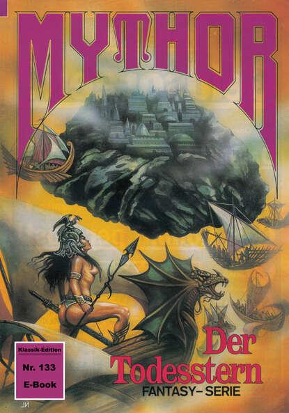 Hubert Haensel Mythor 133: Der Todesstern hubert haensel mythor 127 das dämonentor