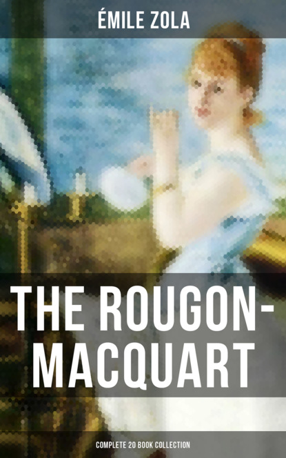 The Rougon-Macquart: Complete 20 Book Collection