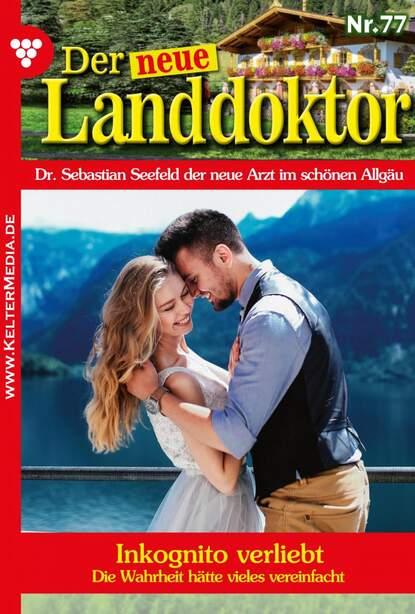 Фото - Tessa Hofreiter Der neue Landdoktor 77 – Arztroman tessa hofreiter der neue landdoktor 72 – arztroman