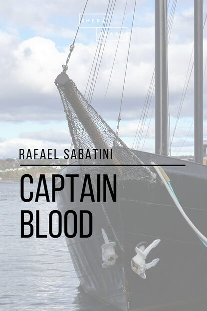 Фото - Rafael Sabatini Captain Blood rafael sabatini the gates of doom
