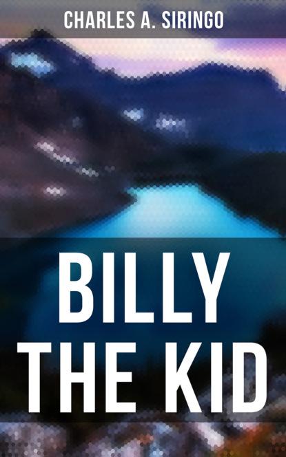 Charles A. Siringo Billy the Kid недорого