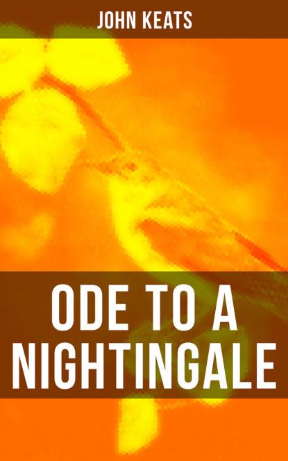 John Keats ODE TO A NIGHTINGALE john keats ode on a grecian urn