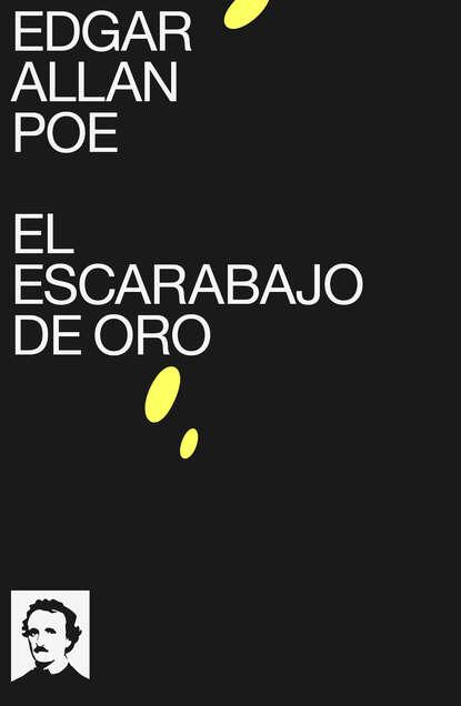Фото - Эдгар Аллан По El escarabajo de oro эдгар аллан по el gato negro prometheus classics