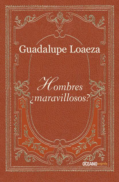 Guadalupe Loaeza Hombres ¿maravillosos? guadalupe loaeza debo luego sufro