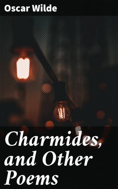Oscar Wilde Charmides, and Other Poems недорого