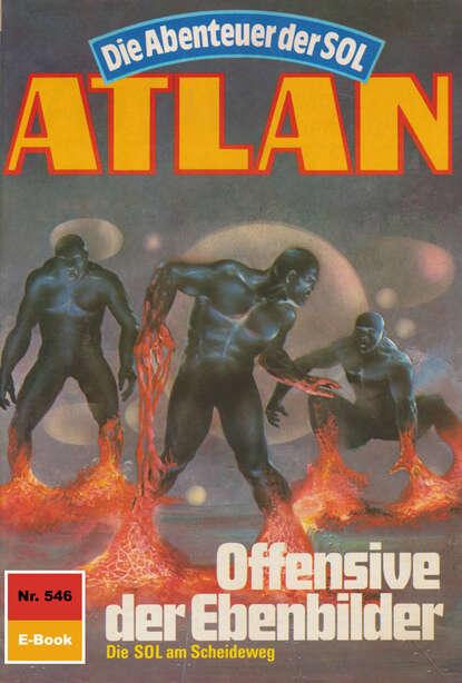 Atlan 546: Offensive der Ebenbilder