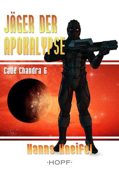 Hanns Kneifel Cade Chandra 6: Jäger der Apokalypse josephine klingebeil durers apokalypse