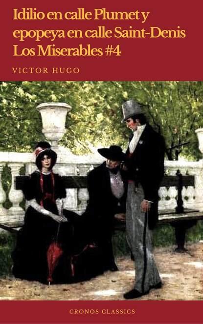 Idilio en calle Plumet y epopeya en calle Saint-Denis (Los Miserables #4)(Cronos Classics)