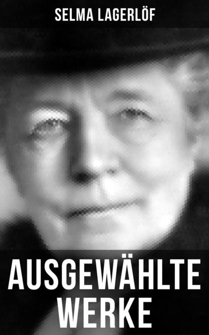 Selma Lagerlöf Ausgewählte Werke von Selma Lagerlöf недорого