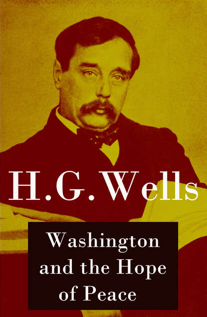 купить H. G. Wells Washington and the Hope of Peace (Unabridged, aka