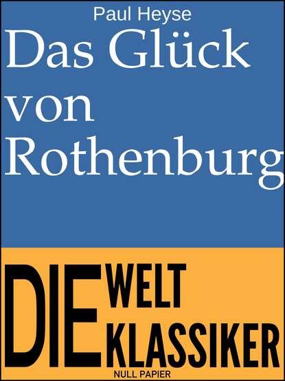 Paul Heyse Das Glück von Rothenburg paul heyse das bild der mutter