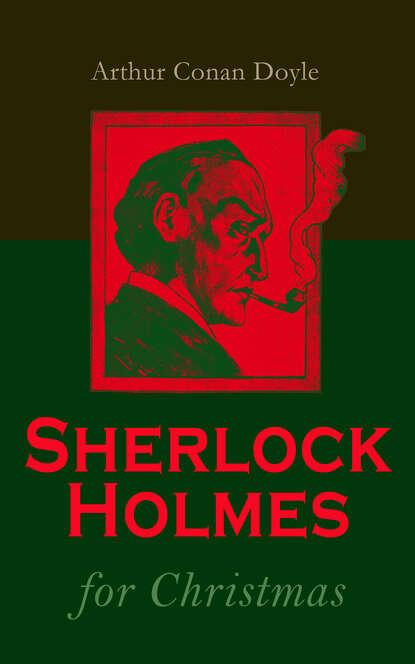 Фото - Arthur Conan Doyle Sherlock Holmes for Christmas arthur conan doyle späte rache sherlock holmes krimi