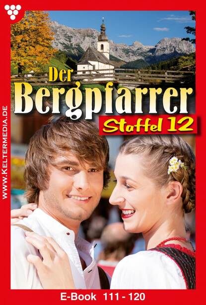 Toni Waidacher Der Bergpfarrer Staffel 12 – Heimatroman toni waidacher der bergpfarrer staffel 13 – heimatroman