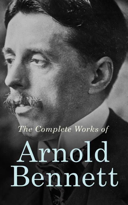 Bennett Arnold The Complete Works of Arnold Bennett bennett arnold lilian