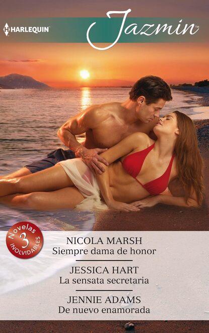 Фото - Nicola Marsh Siempre dama de honor - La sensata secretaria - De nuevo enamorada delilah marvelle siempre una dama