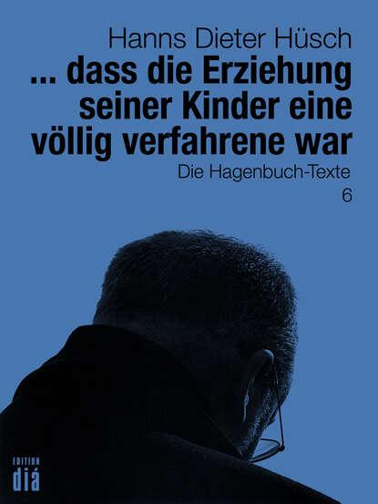 Фото - Hanns Dieter Hüsch ... dass die Erziehung seiner Kinder eine völlig verfahrene war hanns dieter husch hanns dieter hüsch ein lesebuch