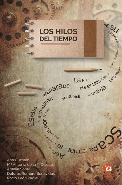 Ana Guzmán Los hilos del tiempo elena segovia luque los vestigios del tiempo