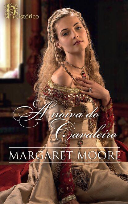 Margaret Moore A noiva do cavaleiro margaret moore lord of dunkeathe