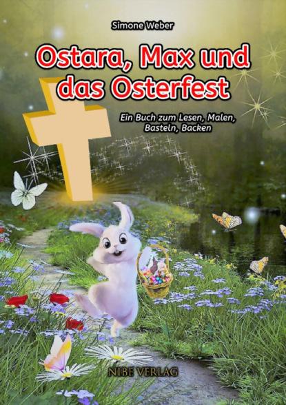 Simone Weber Ostara, Max und das Osterfest simone weber ostara max und das osterfest