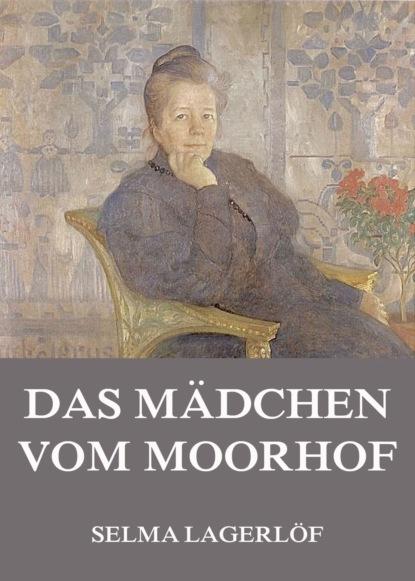 Фото - Selma Lagerlöf Das Mädchen vom Moorhof aug beck jubel kalender zur erinnerung an die volkerschlacht bei leipzig vom 16 19
