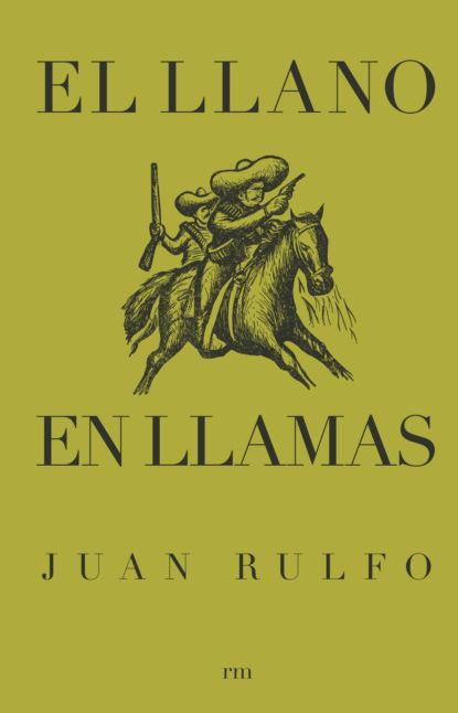 Фото - Juan Rulfo El llano en llamas paulo cristodero la trastienda de la pandemia en cuentos y relatos