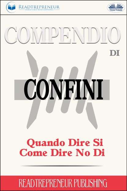 Коллектив авторов Compendio Di Confini: Quando Dire Si, Come Dire No Di nicola phd tarallo modi di dire del popolo gaetano
