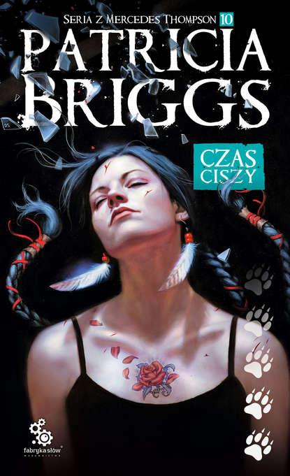 Patricia Briggs Czas ciszy недорого