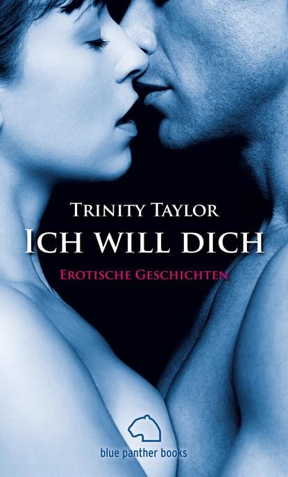 Фото - Trinity Taylor Ich will dich | Erotische Geschichten виталий мушкин erotische geschichten die zweite zehn