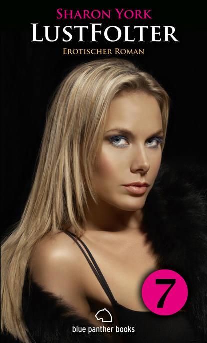 Sharon York LustFolter - Teil 7 | Erotischer Roman rostock rainer m spiel mit dem feuer