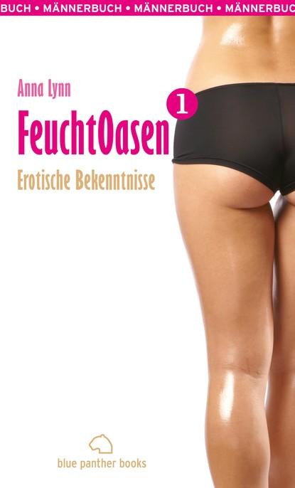 Anna Lynn Feuchtoasen 1 | Erotische Bekenntnisse недорого