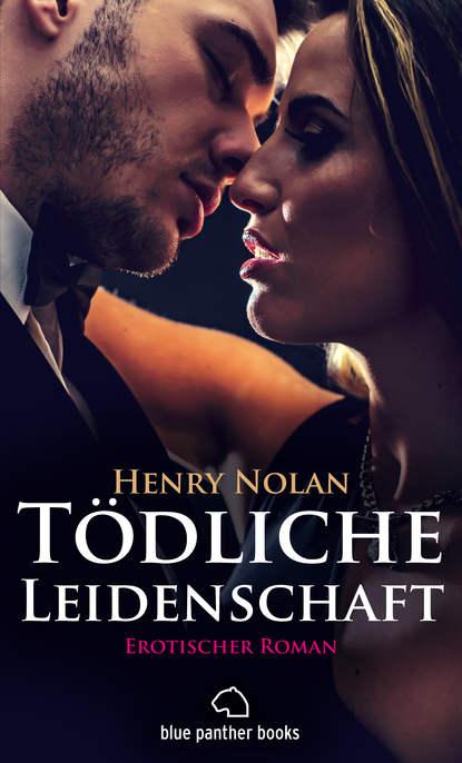 Henry Nolan Tödliche Leidenschaft | Erotischer Roman 33 bogen und ein teehaus