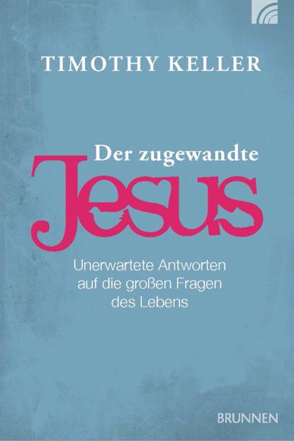 c graupner jesus hat die rechte lehre gwv 1159 34 Timothy Keller Der zugewandte Jesus