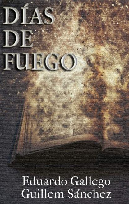 Eduardo Gallego Días de Fuego una columna de fuego