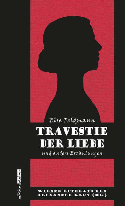 Else Feldmann Travestie der Liebe titus müller vom glück zu leben