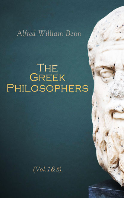 Alfred William Benn The Greek Philosophers (Vol.1&2) hans beck a companion to ancient greek government