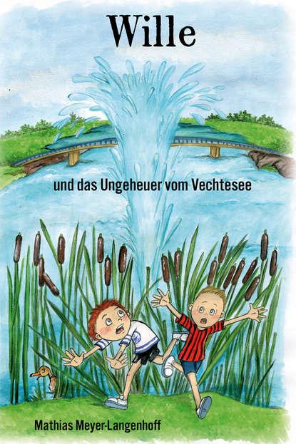 Mathias Meyer-Langenhoff Wille und das Ungeheuer vom Vechtesee christoph von schmid die ostereyer