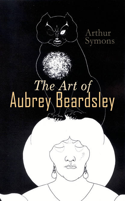 Symons Arthur The Art of Aubrey Beardsley недорого