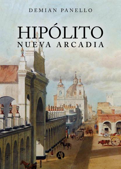 Demian Panello Hipólito Nueva Arcadia alberto s santos amantes de buenos aires
