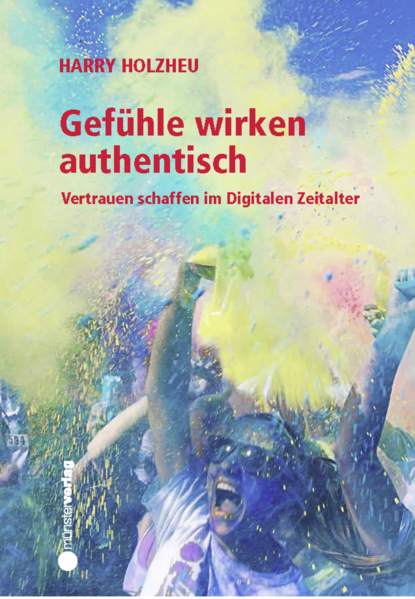 Harry Holzheu Gefühle wirken authentisch osho authentisch sein