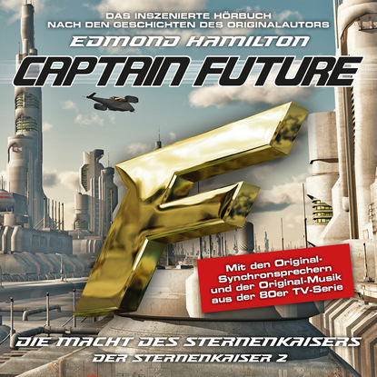 Edmond Hamilton Captain Future, Der Sternenkaiser, Folge 2: Die Macht des Sternenkaisers edmond hamilton captain future der sternenkaiser folge 2 die macht des sternenkaisers