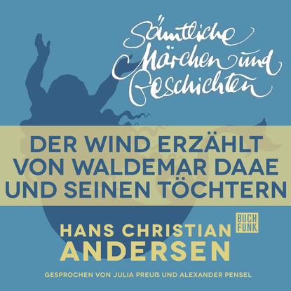 Фото - Hans Christian Andersen H. C. Andersen: Sämtliche Märchen und Geschichten, Der Wind erzählt von Waldemar Daae und seinen Töchtern hans thies lehmann tragödie und dramatisches theater
