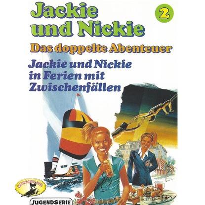 Gaby Martin Jackie und Nickie - Das doppelte Abenteuer, Original Version, Folge 2: Jackie und Nickie in Ferien mt Zwischenfällen платье jackie smart jackie smart mp002xw1h2d8