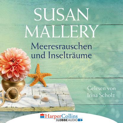 Susan Mallery Meeresrauschen und Inselträume - Blackberry Island, Teil 3 (Gekürzt) hilary mantel spiegel und licht teil 1 von 3 thomas cromwell band 3 gekürzt