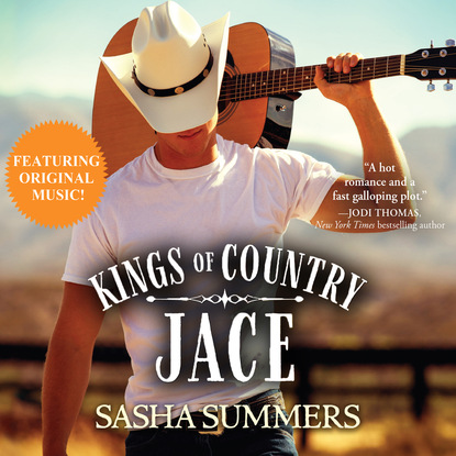 Sasha Summers Jace - Kings of Country, Book 1 (Unabridged) sasha summers twins for the rebel cowboy