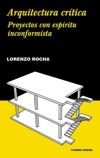 Lorenzo Rocha Arquitectura crítica la organizacion interna de los estados