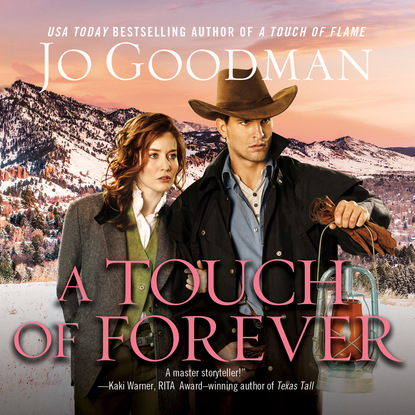 Jo Goodman A Touch of Forever - The Cowboys of Colorado, Book 3 (Unabridged) jo goodman marry me