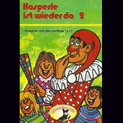 Gerd von Haßler Kasperle ist wieder da, Folge 2: Kasperle und das verflixte Einmaleins недорого