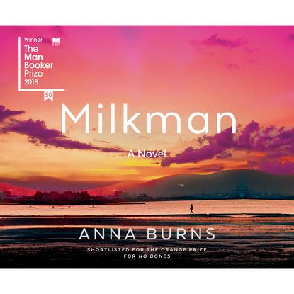 burns anna milkman Anna Burns Milkman (Unabridged)