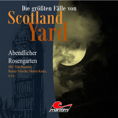 Andreas Masuth Die größten Fälle von Scotland Yard, Folge 14: Abendlicher Rosengarten andreas masuth die größten fälle von scotland yard folge 5 sein letzter fall