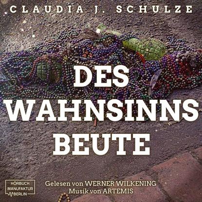 Claudia J. Schulze Des Wahnsinns Beute (Ungekürzt) thomas brezina auch das geht vorbei glücklich bleiben in schweren zeiten ungekürzt